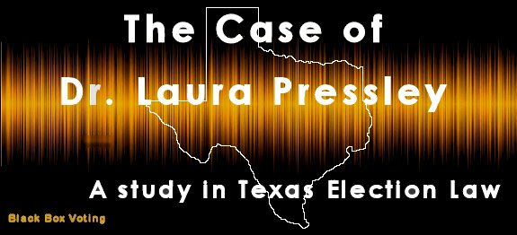 The Case of Dr  Laura Pressley – A Study in Texas Election
